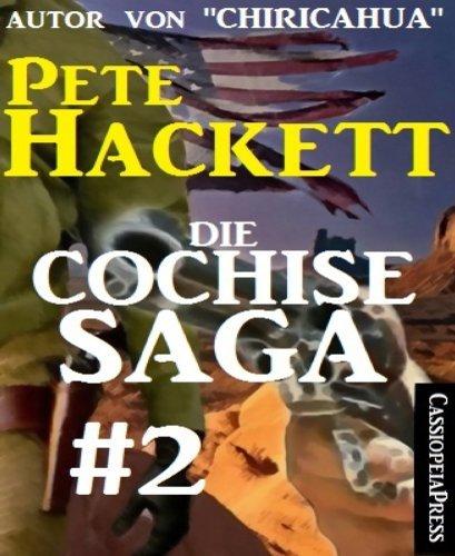 Die Cochise Saga Band 2: Western-Roman  by  Pete Hackett