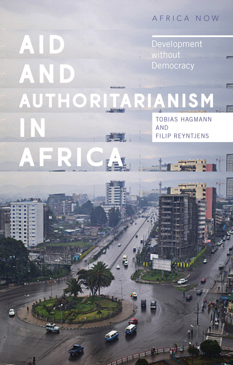 Aid and Authoritarianism in Africa: Development without Democracy Tobias Hagmann