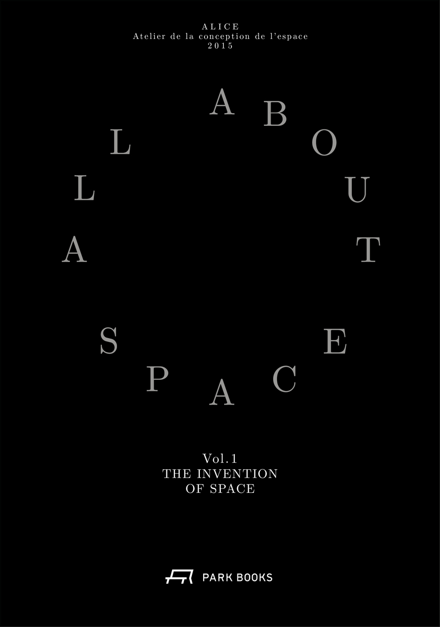 The Invention of Space: All About Space. Volume I  by  Dieter Dietz