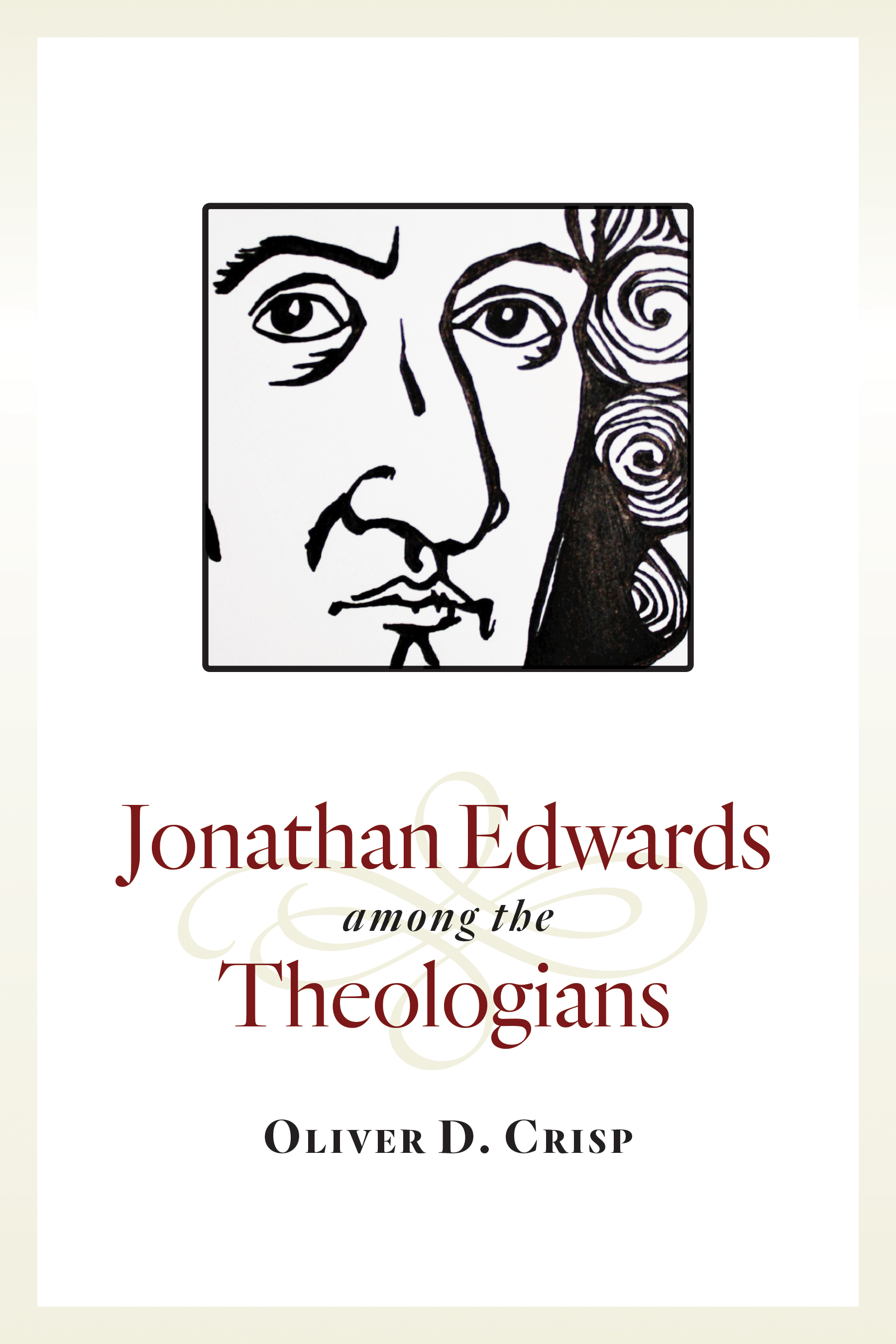 Jonathan Edwards among the Theologians  by  Oliver D. Crisp