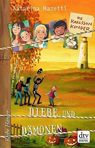 Die Karlsson-Kinder (4) Diebe und Dämonen (Reihe Hanser)  by  Katarina Mazetti