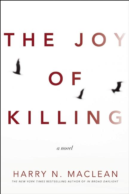 The Joy of Killing: A Novel Harry MacLean