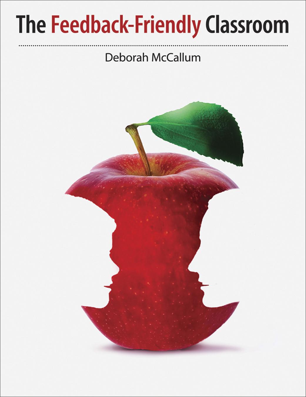 The Feedback-Friendly Classroom Deborah McCallum