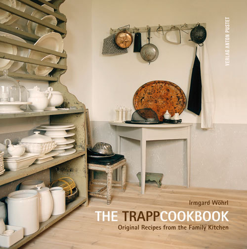 The Trapp Cookbook: Original Recipes from the Family Kitchen  by  Irmgard Wöhrl