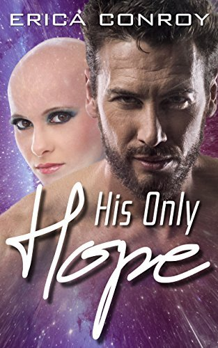His Only Hope  by  Erica Conroy