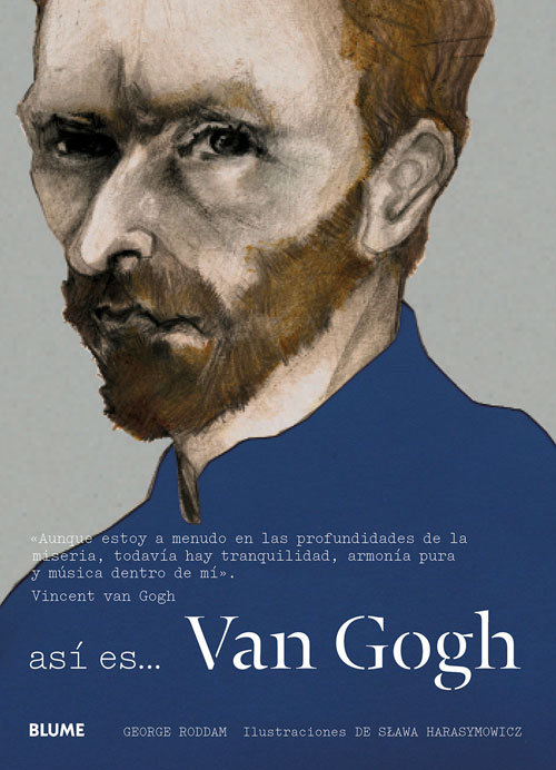 Así es… Van Gogh  by  George Roddam