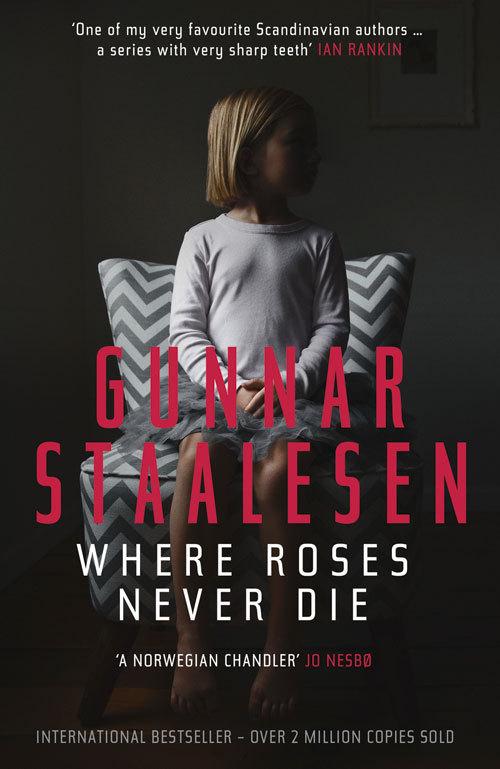 Where Roses Never Die Gunnar Staalesen