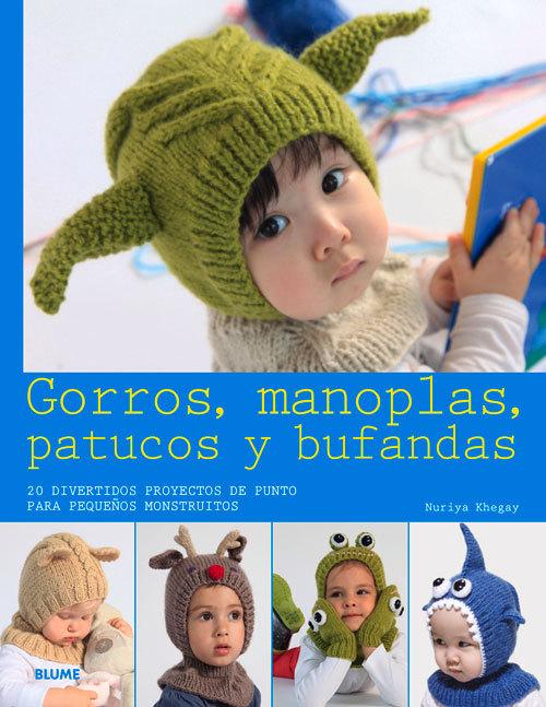 Gorros, manoplas, patucos y bufandas: 20 divertidos proyectos de punto para pequeños monstruitos  by  Nuriya Khegay