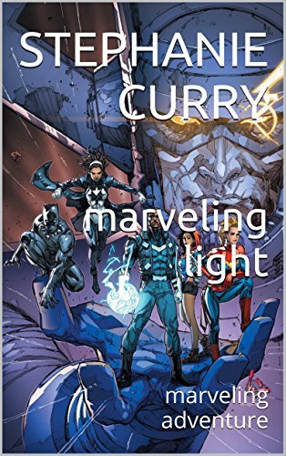 marveling light: marveling adventure  by  Stephanie Curry