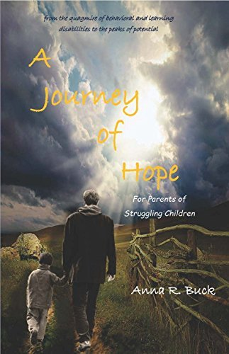A Journey of Hope for Parents of Struggling Children  by  Anna Buck