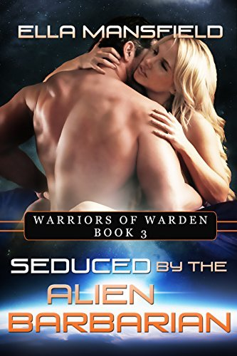 Seduced  by  the Alien Barbarian (Warriors of Warden Book 3) by Ella Mansfield