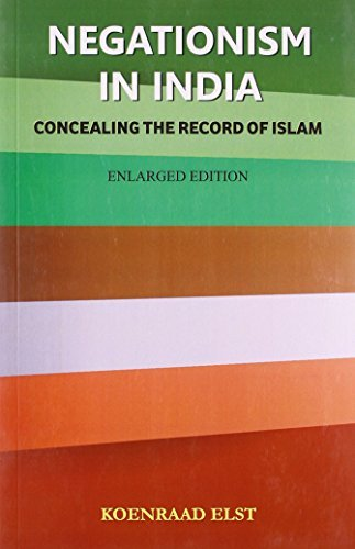 Negationism in India: concealing the record of Islam Koenraad Elst