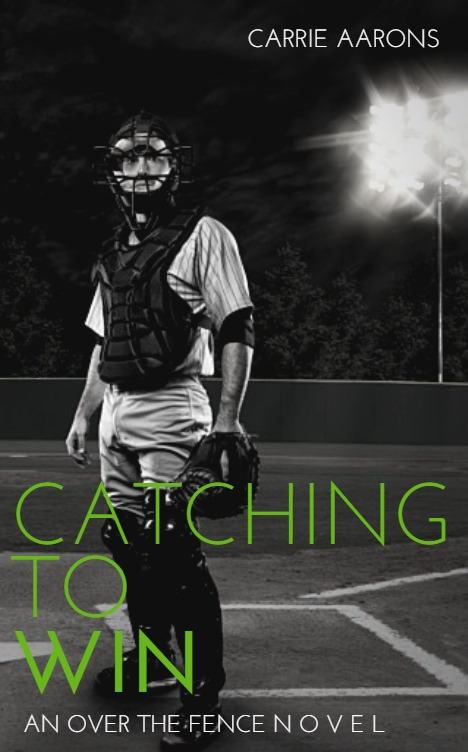Catching to Win (Over the Fence Book 3) Carrie Aarons