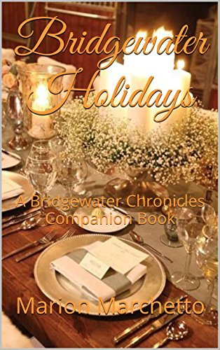 Bridgewater Holidays: A Bridgewater Chronicles Companion Book (The Bridgewater Chronicles 4)  by  Marion Marchetto
