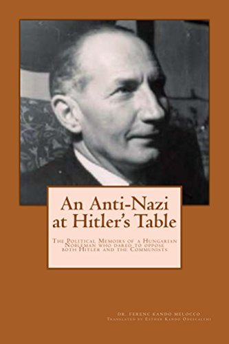 An Anti-Nazi at Hitlers Table  by  Ferenc Kando-Melocco