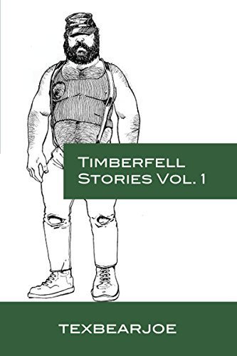 Timberfell Stories Volume 1  by  texbearjoe