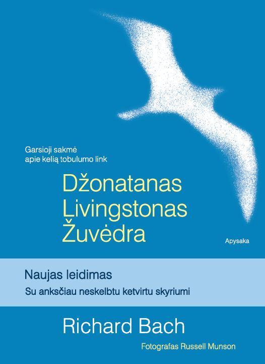 Džonatanas Livingstonas Žuvėdra: Naujas leidimas su anksčiau neskelbtu ketvirtu skyriumi  by  Richard Bach
