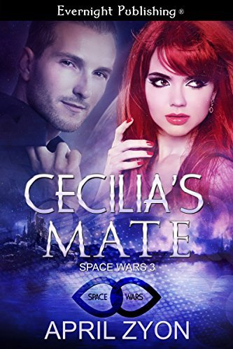 Cecilias Mate (Space Wars Book 3) April Zyon