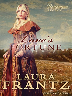 Loves Fortune  by  Laura Frantz