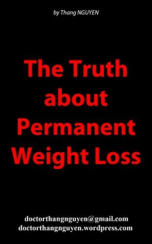 The Truth about Permanent Weight Loss. Doctor Thang NGUYEN by Thang Nguyen