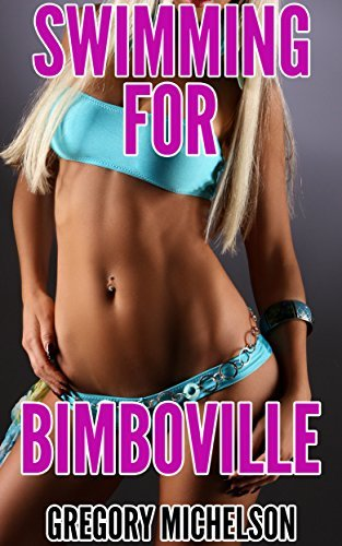 Swimming for Bimboville Gregory Michelson