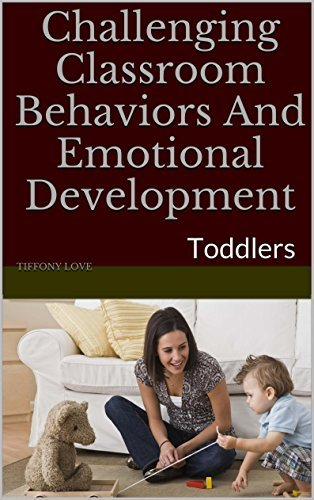 Challenging Classroom Behaviors And Emotional Development: Toddlers Tiffony Love