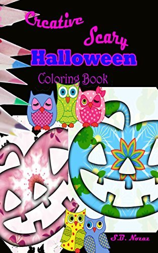 Creative Scary Halloween Coloring Book (The Halloween Lover coloring Book 3)  by  S.B. Nozaz