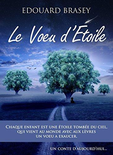 Le Voeu détoile: Un conte daujourdhui  by  Edouard Brasey