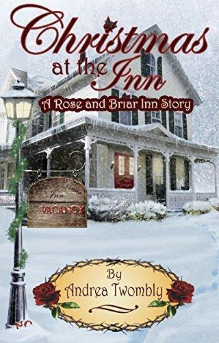 Christmas at the Inn: A Rose and Briar Inn Story (Rose and Briar Inn Stories Book 1) Andrea Twombly