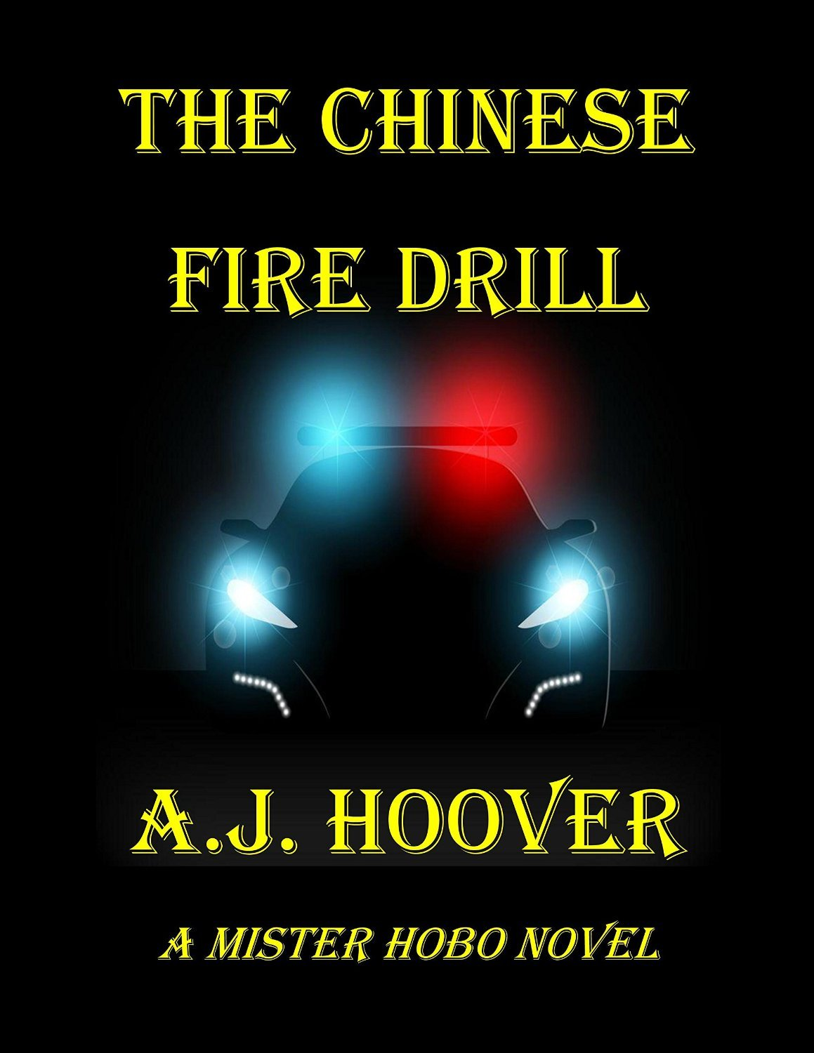 The Chinese Fire Drill (Mister Hobo #1) A.J. Hoover