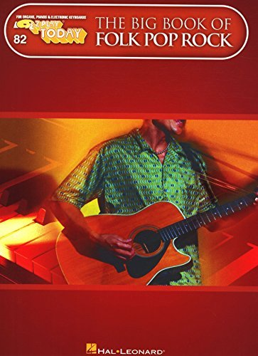 The Big Book of Folk Pop Rock: E-Z Play Today Volume 82  by  Hal Leonard Publishing Company