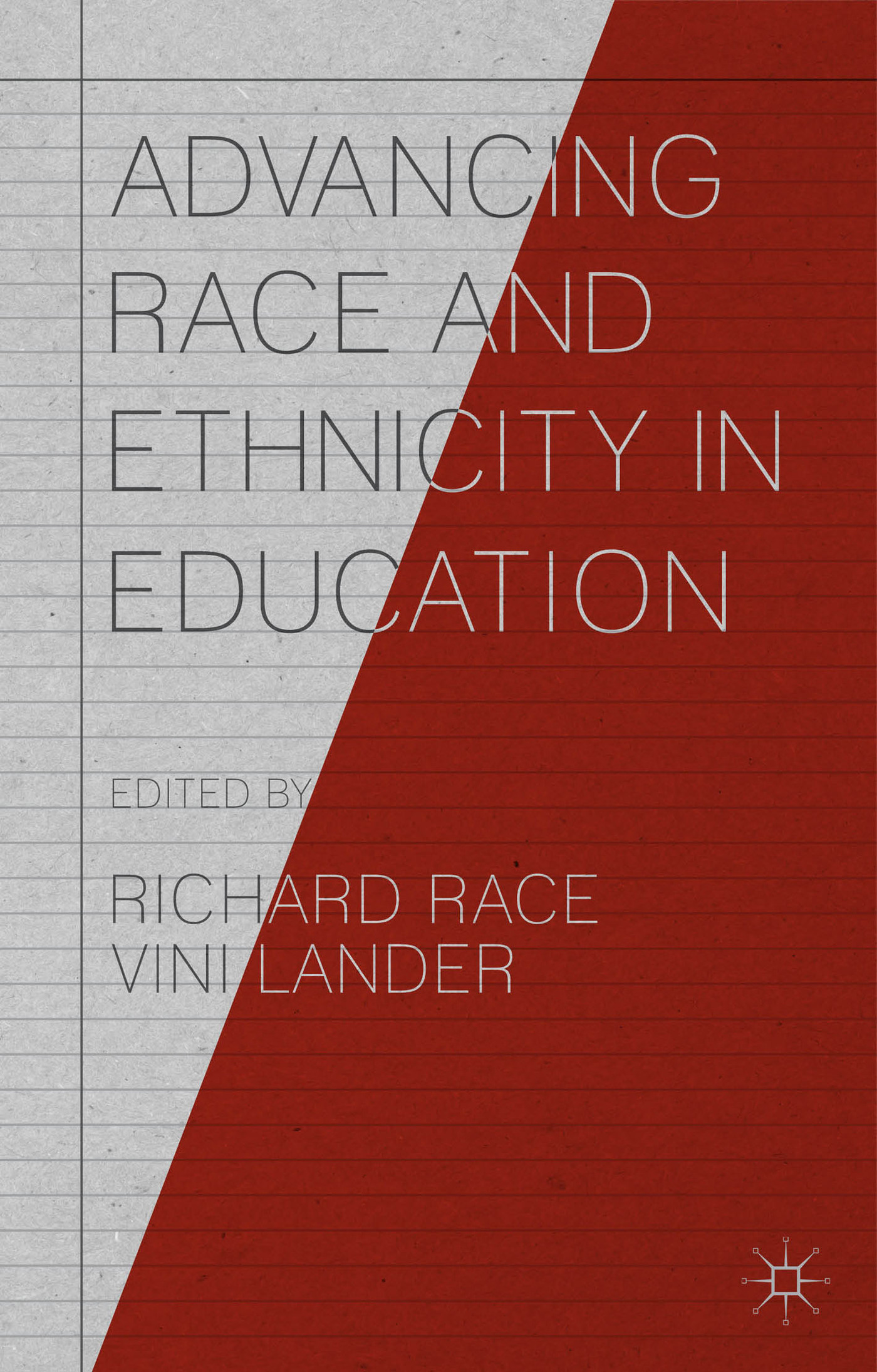 Advancing Race and Ethnicity in Education Richard Race