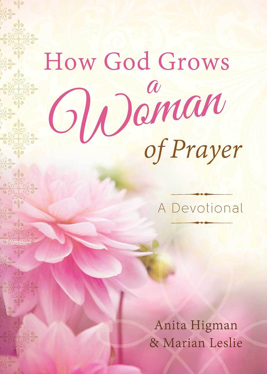 How God Grows a Woman of Prayer Journal: A Devotional  by  Anita Higman