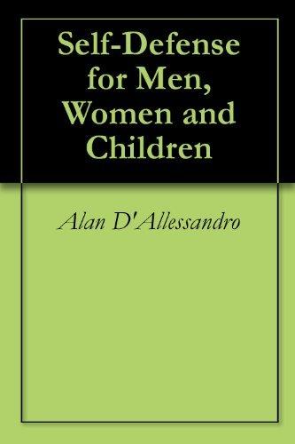 Self-Defense for Men, Women and Children  by  Alan DAllessandro