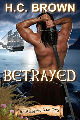 Betrayed: The Mackenzie Trilogy  by  H.C. Brown