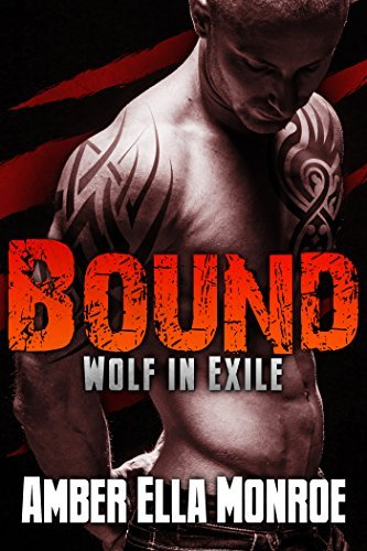 Bound (Wolf in Exile Part 4.5): Werewolf Shifter/Vampire Paranormal Romance  by  Amber Ella Monroe