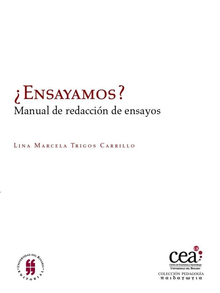 ¿Ensayamos? Manual de redacción de ensayos Lina Marcela Trigos Carrillo