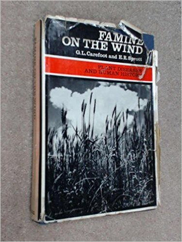Famine On The Wind: Plant Diseases And Human History G. L. Carefoot