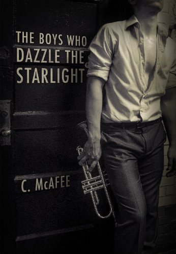 The Boys Who Dazzle the Starlight  by  C. McAfee