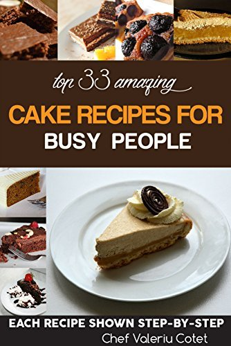 TOP 33 AMAZING CAKE RECIPES FOR BUSY PEOPLE Valeriu Cotet