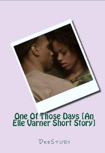 One Of Those Days [An Elle Varner Short Story] DeAndrea Freeman