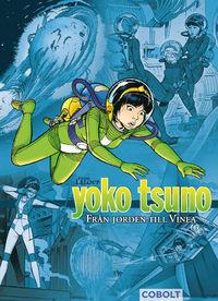 Från jorden till Vinea (Yoko Tsuno, #1)  by  Roger Leloup