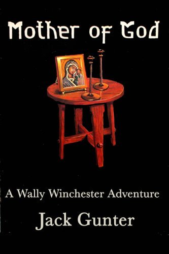 Mother of God (Wally Winchester Series Book 3)  by  Jack Gunter
