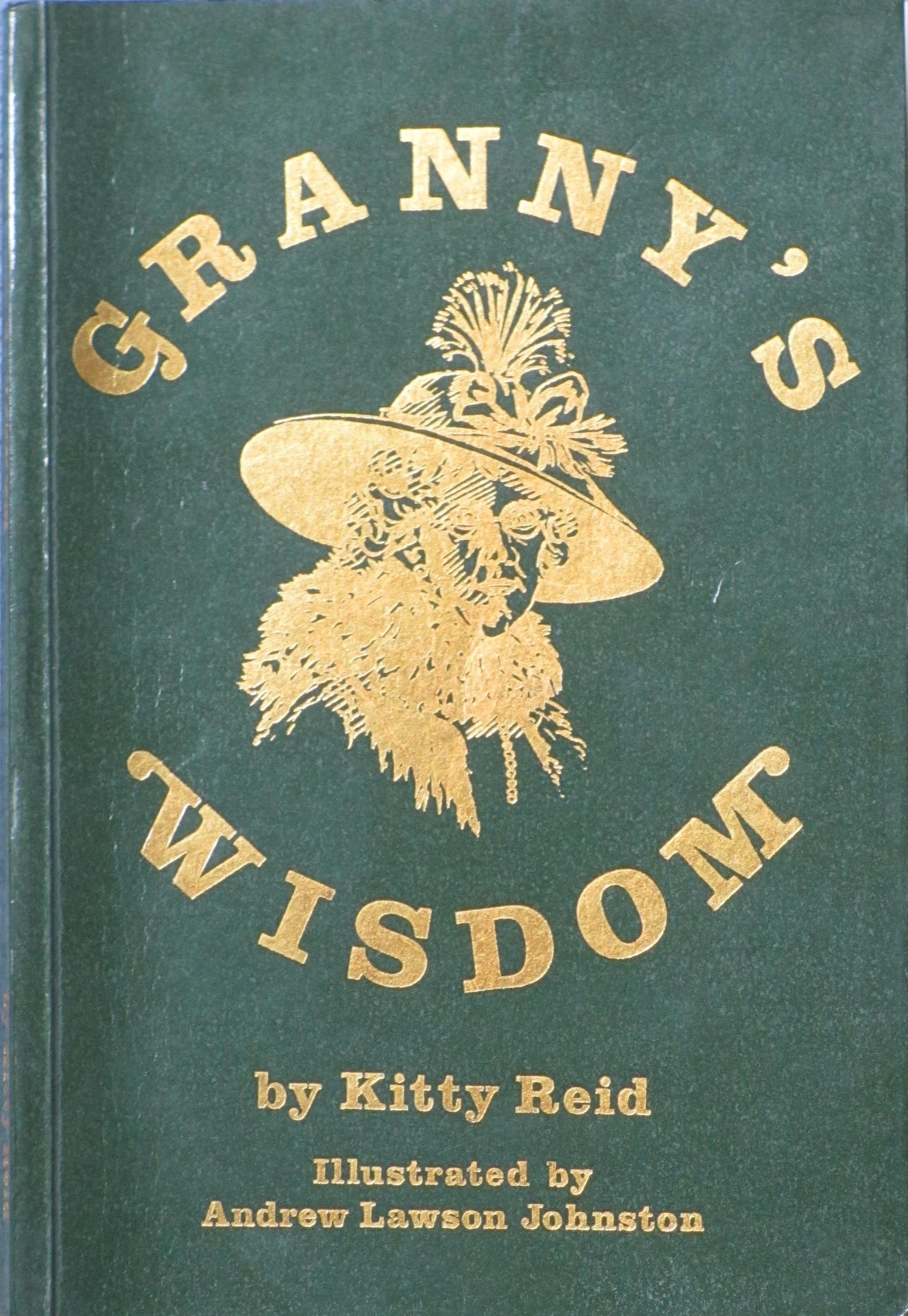 Grannys Wisdom  by  Kitty Reid