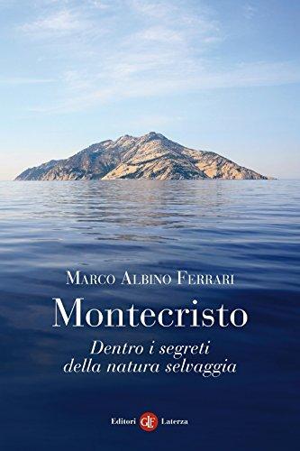 Montecristo: Dentro i segreti della natura selvaggia  by  Marco Albino Ferrari