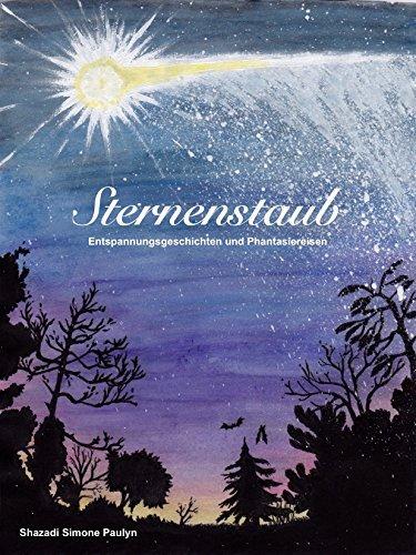 Sternenstaub: Entspannungsgeschichten und Phantasiereisen Simone Paulyn