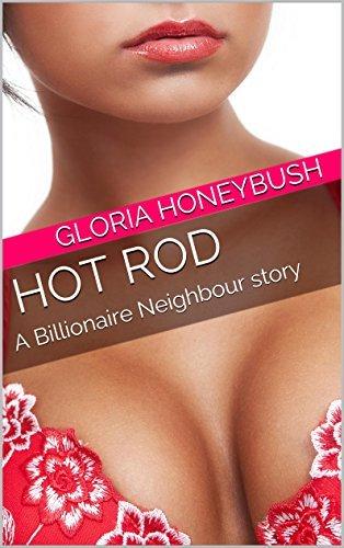 Hot Rod: A Billionaire Neighbour story  by  Gloria Honeybush
