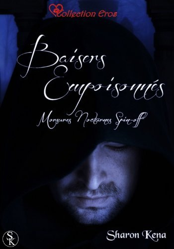 Baisers Empoisonnés (Morsures Nocturnes) Sharon Kena