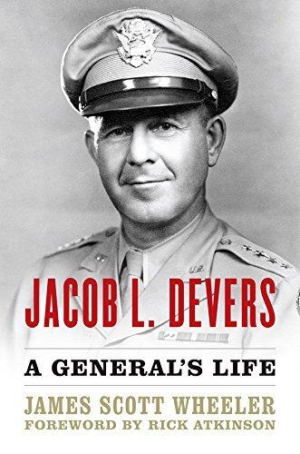 Jacob L. Devers: A Generals Life (American Warriors Series)  by  James Scott Wheeler