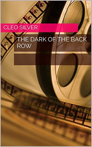The Dark of the Back Row  by  Cleo Silver